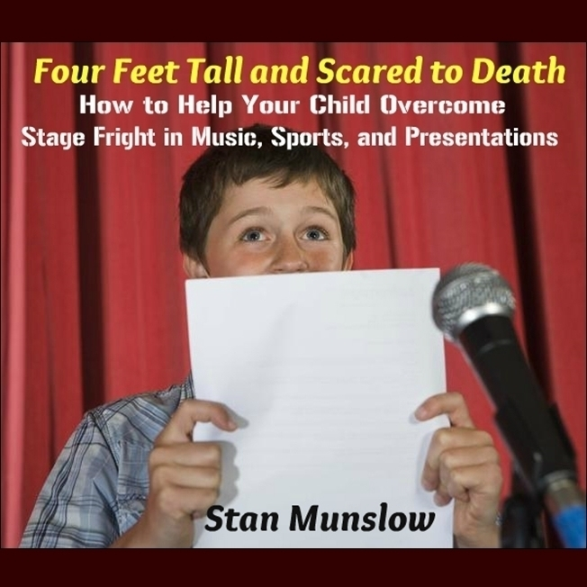 Printable Four Feet Tall and Scared to Death: How to Help Your Child Overcome Stage Fright in Music, Sports, and Presentations Audiobook Cover Art