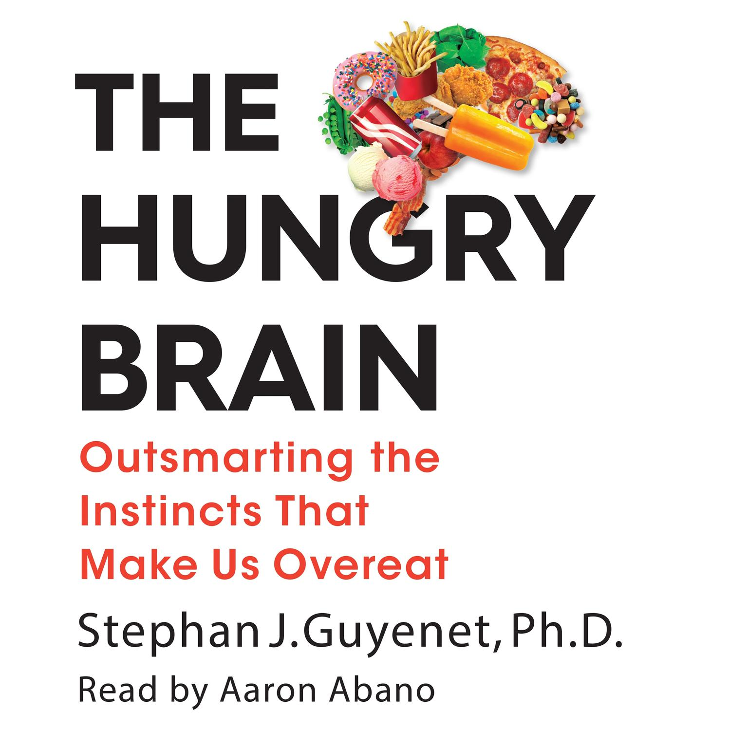 Printable The Hungry Brain: Outsmarting the Instincts That Make Us Overeat Audiobook Cover Art