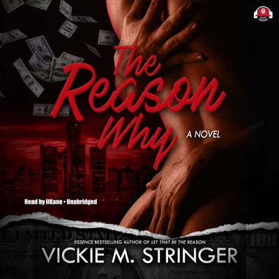 The Reason Why: A Novel Audiobook, by Vickie M. Stringer