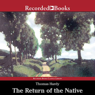 The Return of the Native Audiobook, by Thomas Hardy