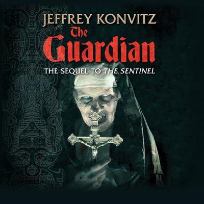 The Guardian: A New Experience Beyond Terror Audiobook, by Jeffrey Konvitz