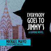 Everybody Goes to Jimmys: A Suspense Novel Audiobook, by Michael Mayo