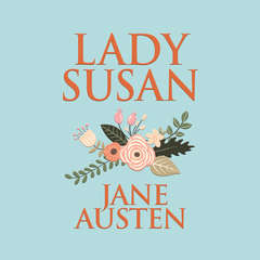 Lady Susan Audiobook, by Jane Austen