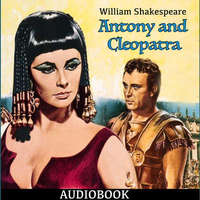 Antony and Cleopatra Audiobook, by William Shakespeare