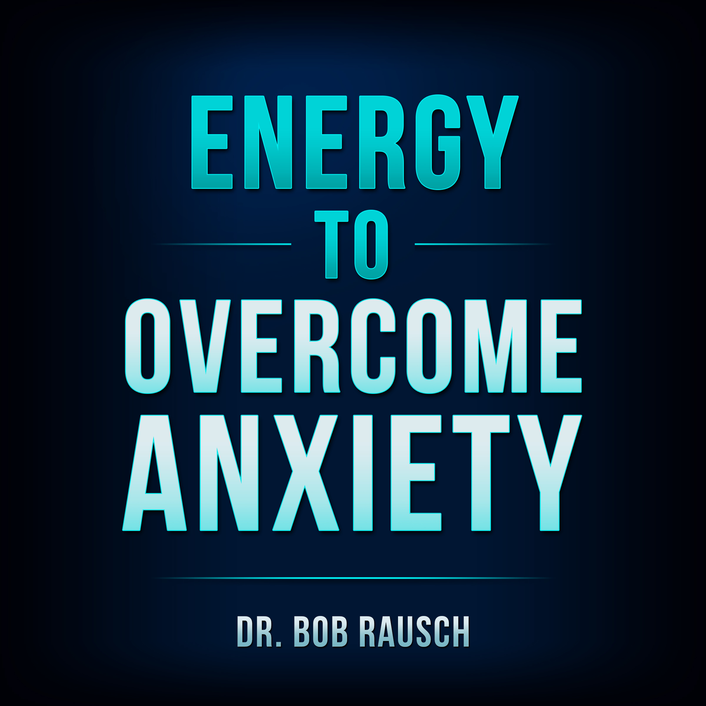 Printable Energy To Overcome Anxiety Audiobook Cover Art