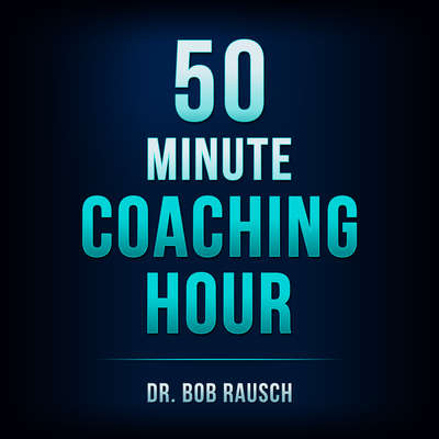 The 50 Minute Coaching Hour Audiobook, by Dr Bob Rausch