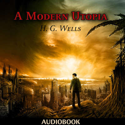 A Modern Utopia Audiobook, by H. G. Wells