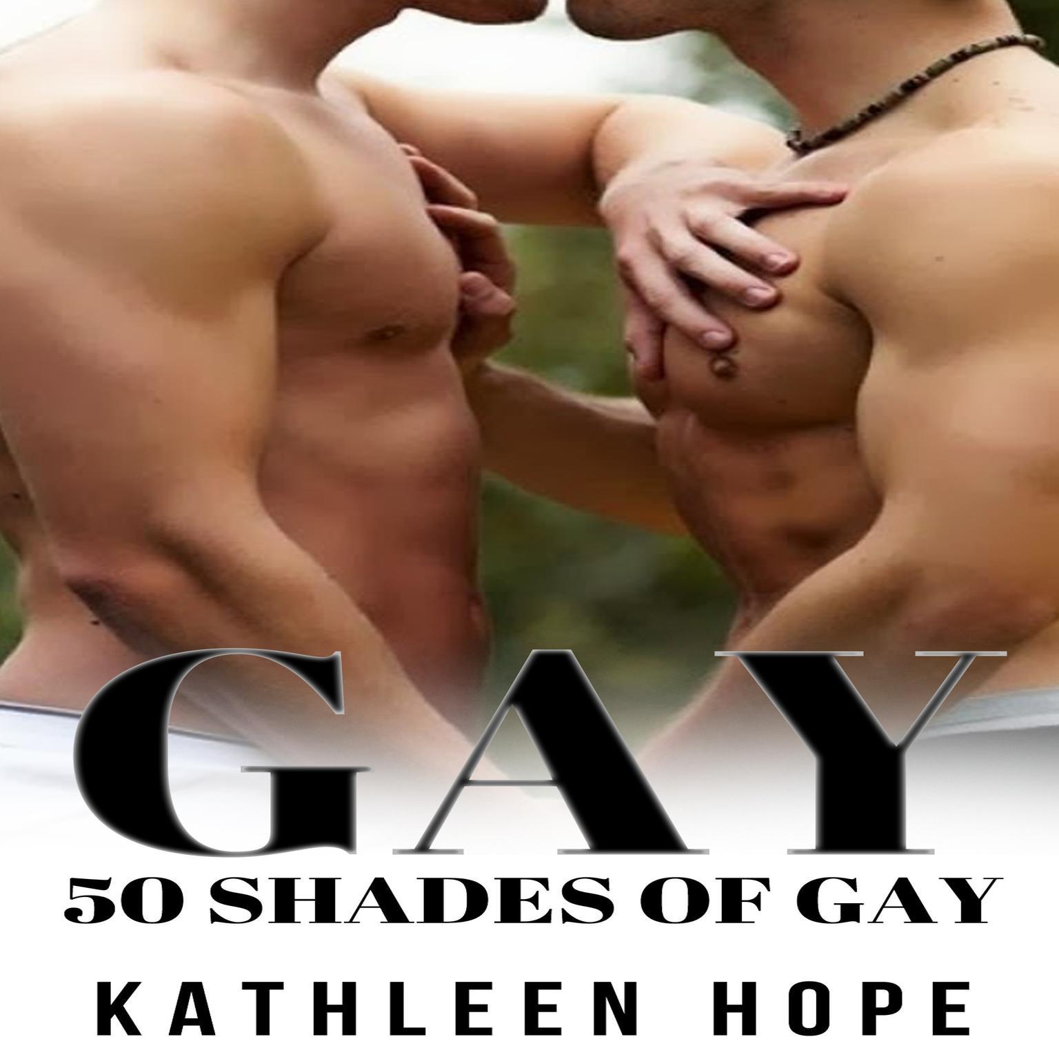 Gay: 50 Shades of Gay Audiobook, by Kathleen Hope