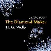 The Diamond Maker Audiobook, by H. G. Wells