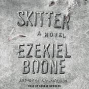 Skitter: A Novel Audiobook, by Ezekiel Boone
