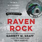 Raven Rock: The Story of the U.S. Governments Secret Plan to Save Itself--While the Rest of Us Die Audiobook, by Garrett M. Graff