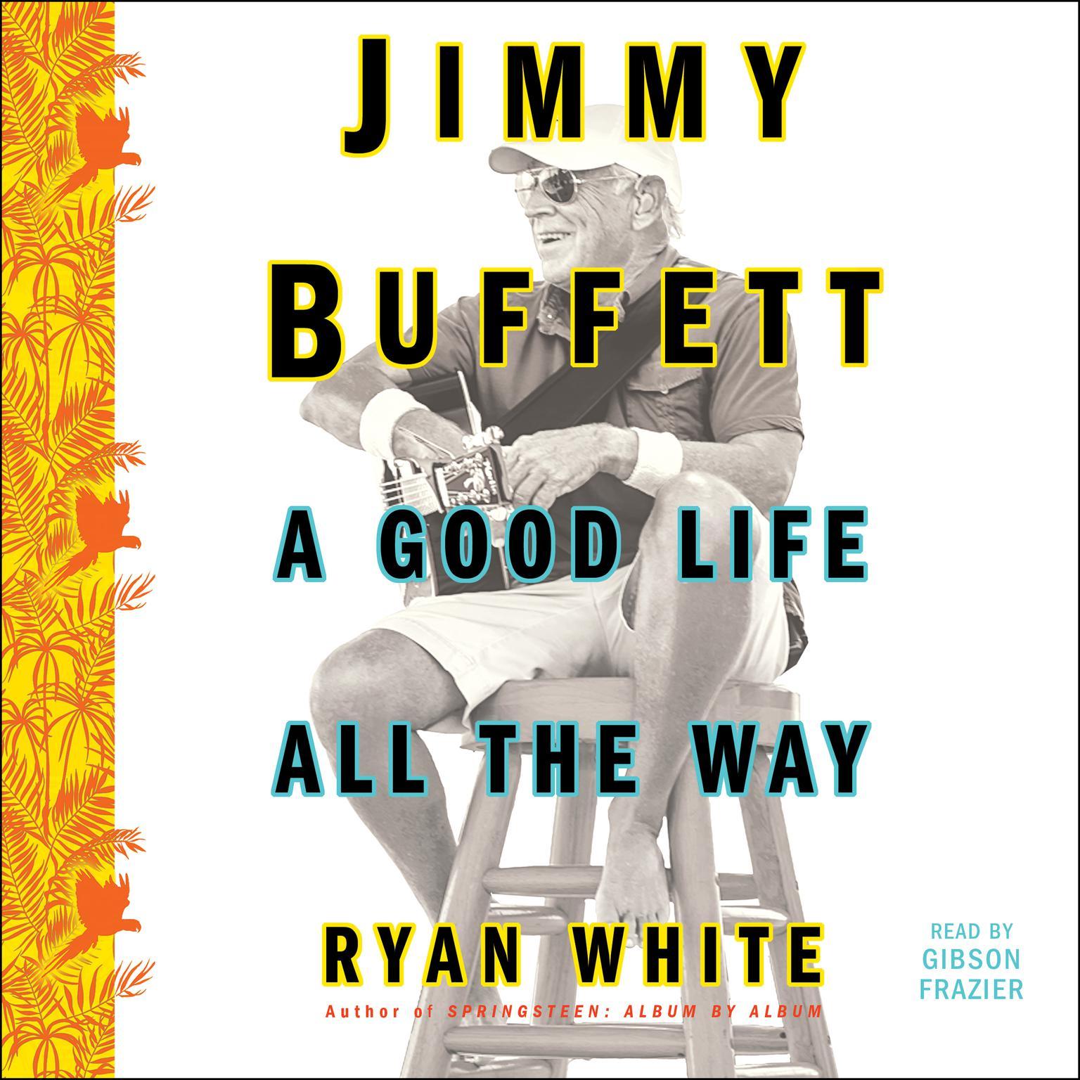 Printable Jimmy Buffett: A Good Life All the Way Audiobook Cover Art