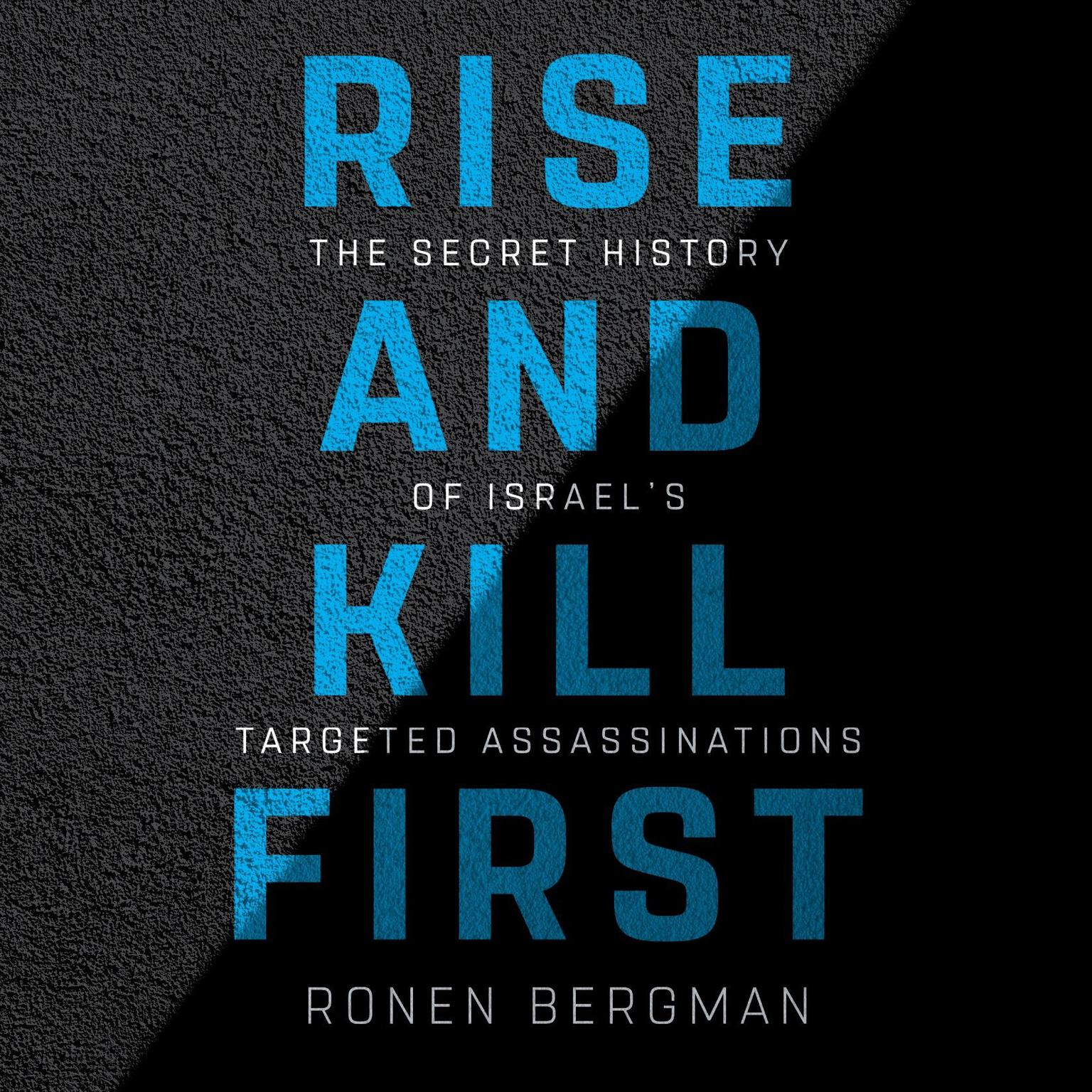 Printable Rise and Kill First: The Secret History of Israel's Targeted Assassinations Audiobook Cover Art