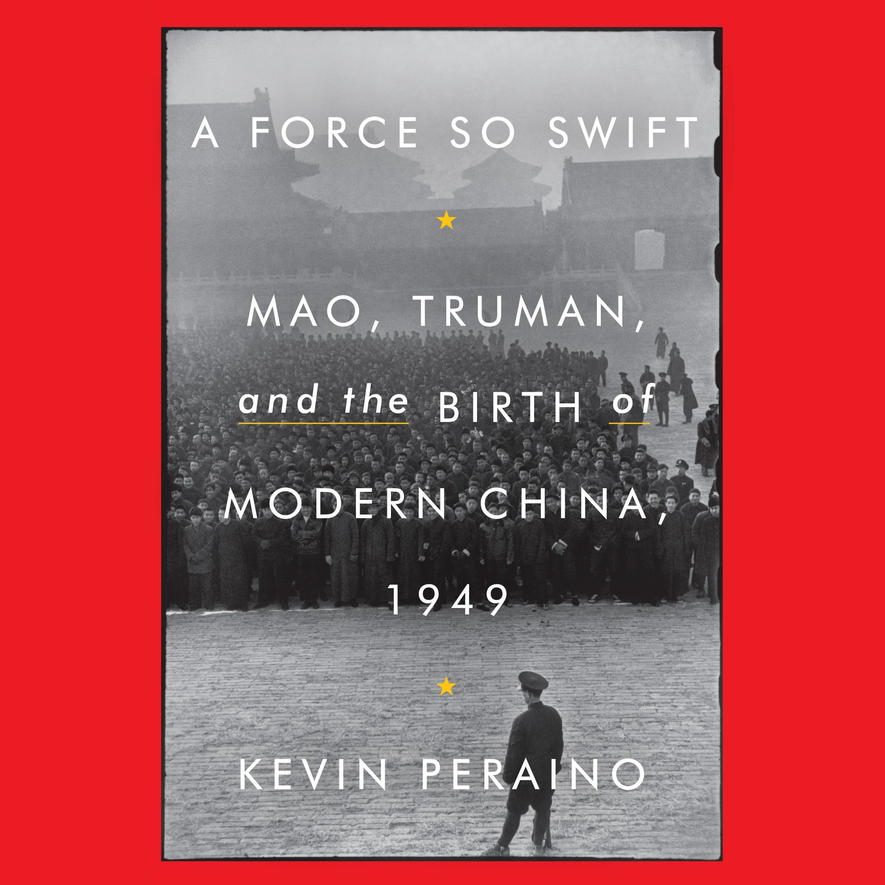 Printable A Force So Swift: Mao, Truman, and the Birth of Modern China, 1949 Audiobook Cover Art