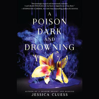 A Poison Dark and Drowning (Kingdom on Fire, Book Two) Audiobook, by Jessica Cluess