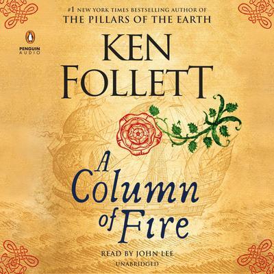A Column of Fire Audiobook, by Ken Follett