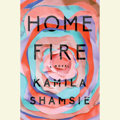 Home Fire: A Novel Audiobook, by
