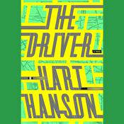 The Driver: A Novel Audiobook, by Hart Hanson