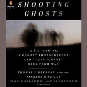 Shooting Ghosts: A U.S. Marine, a Combat Photographer, and Their Journey Back from War Audiobook, by Finbarr O'Reilly, Thomas J. Brennan USMC