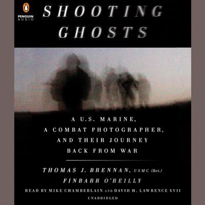 Shooting Ghosts: A U.S. Marine, a Combat Photographer, and Their Journey Back from War Audiobook, by Thomas J. Brennan USMC