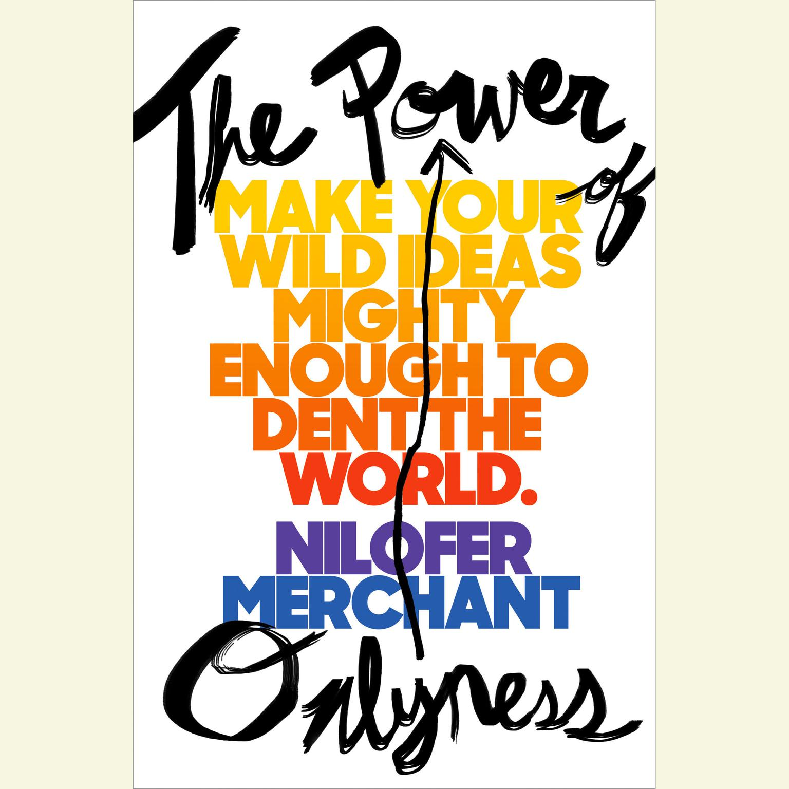 Printable The Power of Onlyness: Make Your Wild Ideas Mighty Enough to Dent the World Audiobook Cover Art