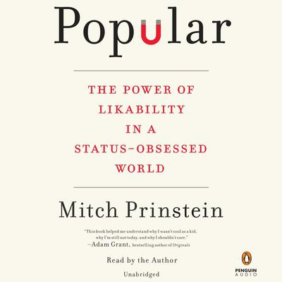 Popular: The Power of Likability in a Status-Obsessed World Audiobook, by Mitch Prinstein