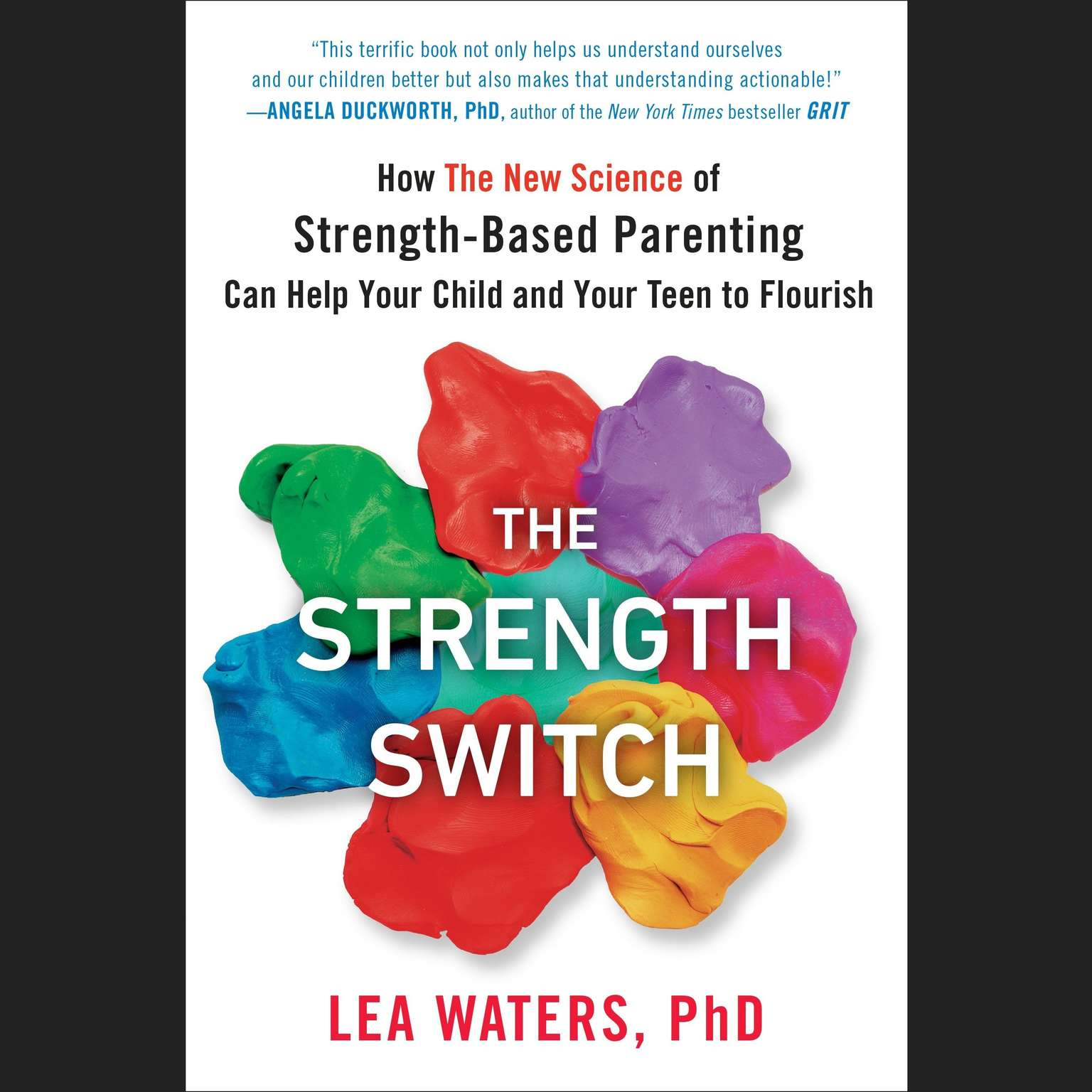 Printable The Strength Switch: How The New Science of Strength-Based Parenting Can Help Your Child and Your Teen to Flourish Audiobook Cover Art
