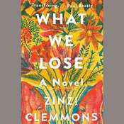 What We Lose: A Novel Audiobook, by Zinzi Clemmons