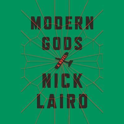 Modern Gods: A Novel Audiobook, by Nick Laird