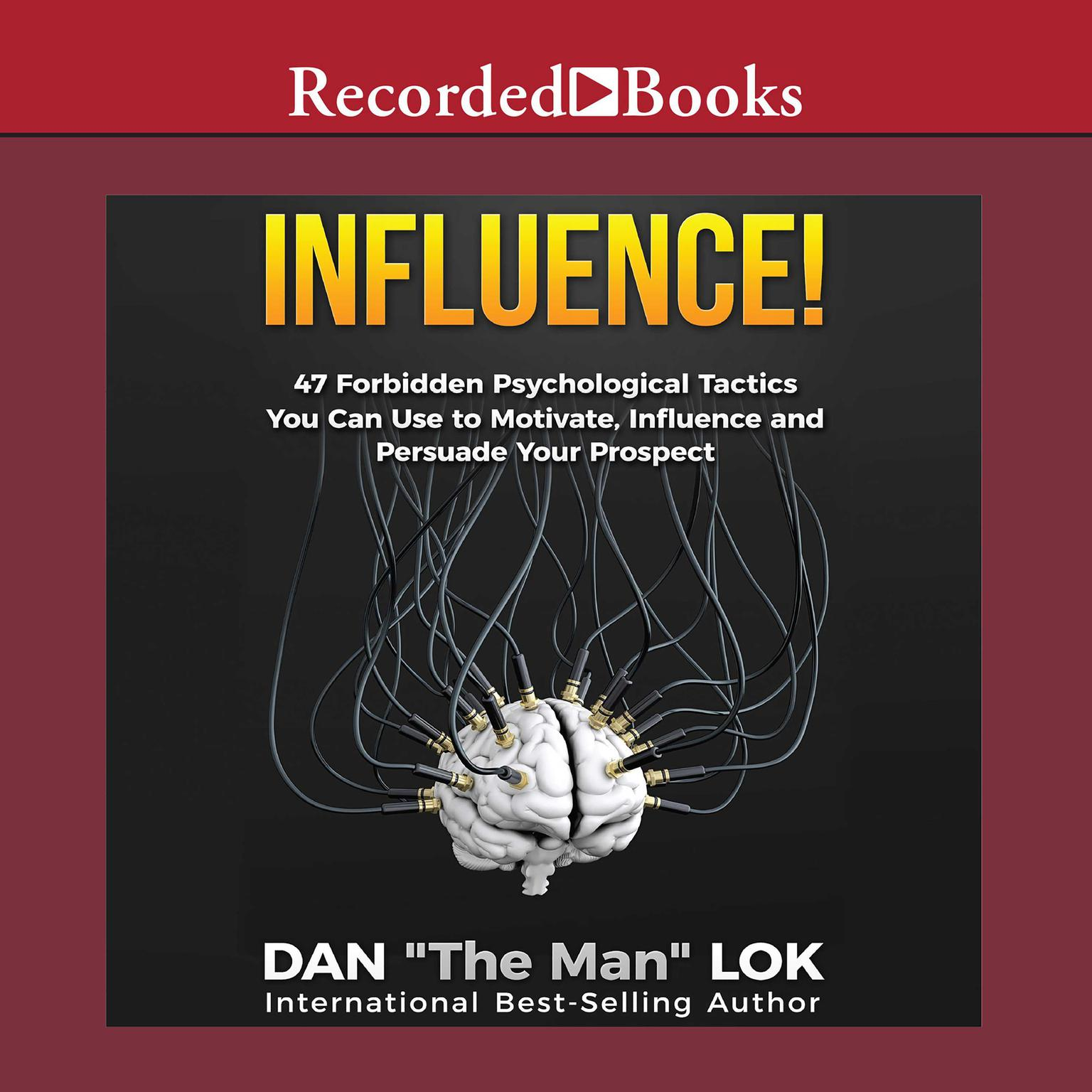 Printable Influence: 47 Forbidden Psychological Tactics You Can Use To Motivate, Influence and Persuade Your Prospect Audiobook Cover Art