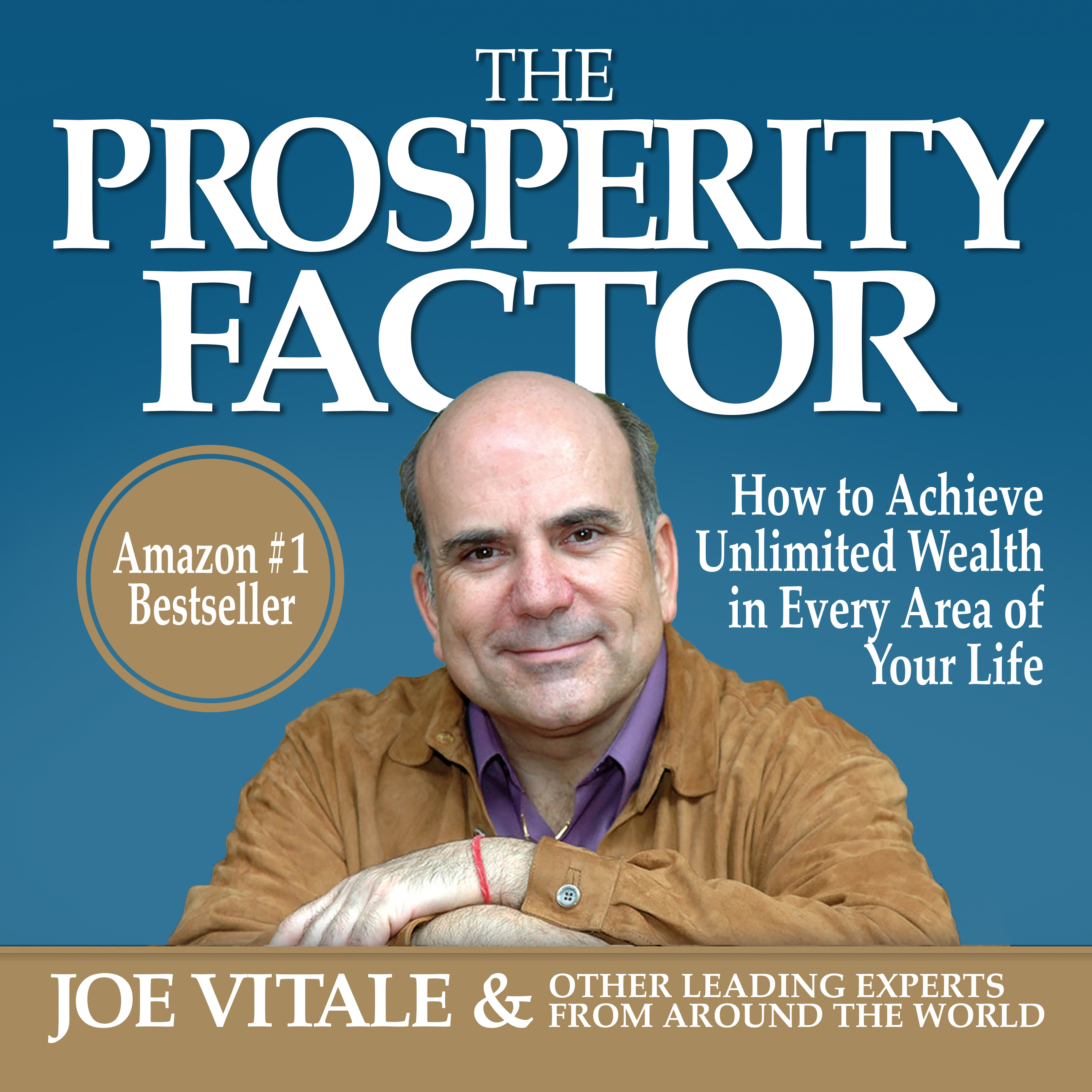 Printable The Prosperity Factor: How to Achieve Unlimited Wealth in Every Area of Your Life Audiobook Cover Art