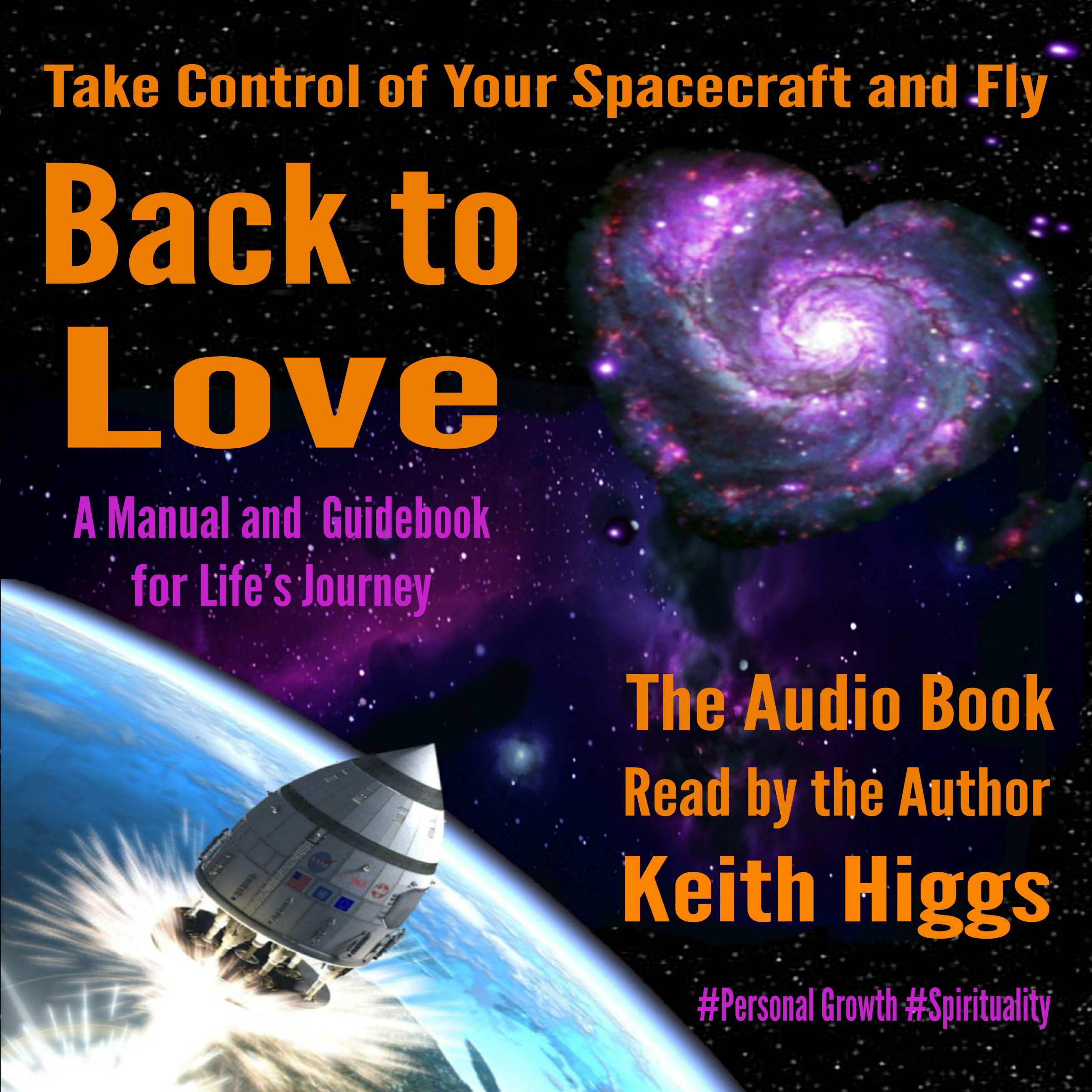 Printable Take Control of Your Spacecraft and Fly Back to Love: A Manual and Guidebook for Life's Journey Audiobook Cover Art