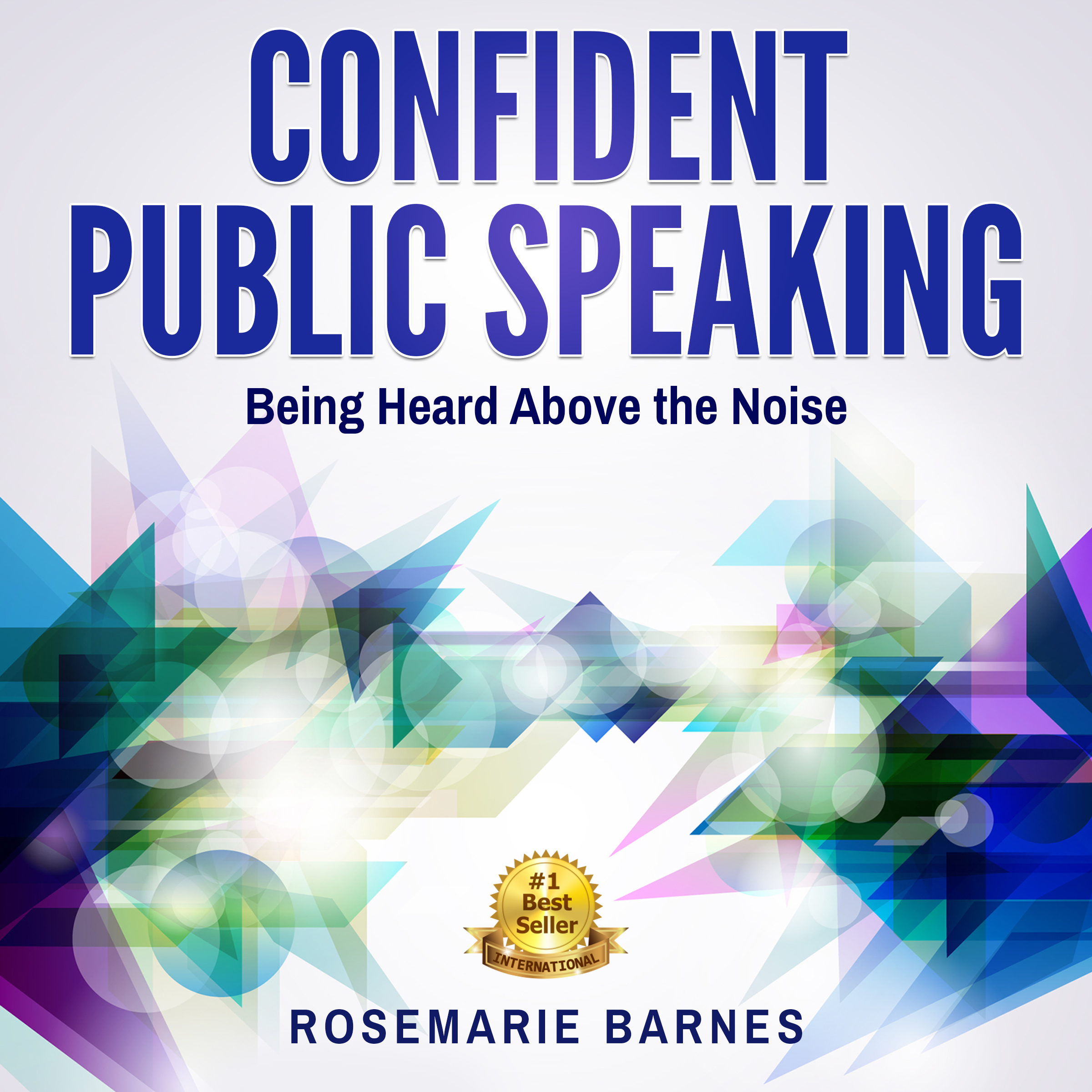 Printable Confident Public Speaking:  Being Heard Above the Noise Audiobook Cover Art
