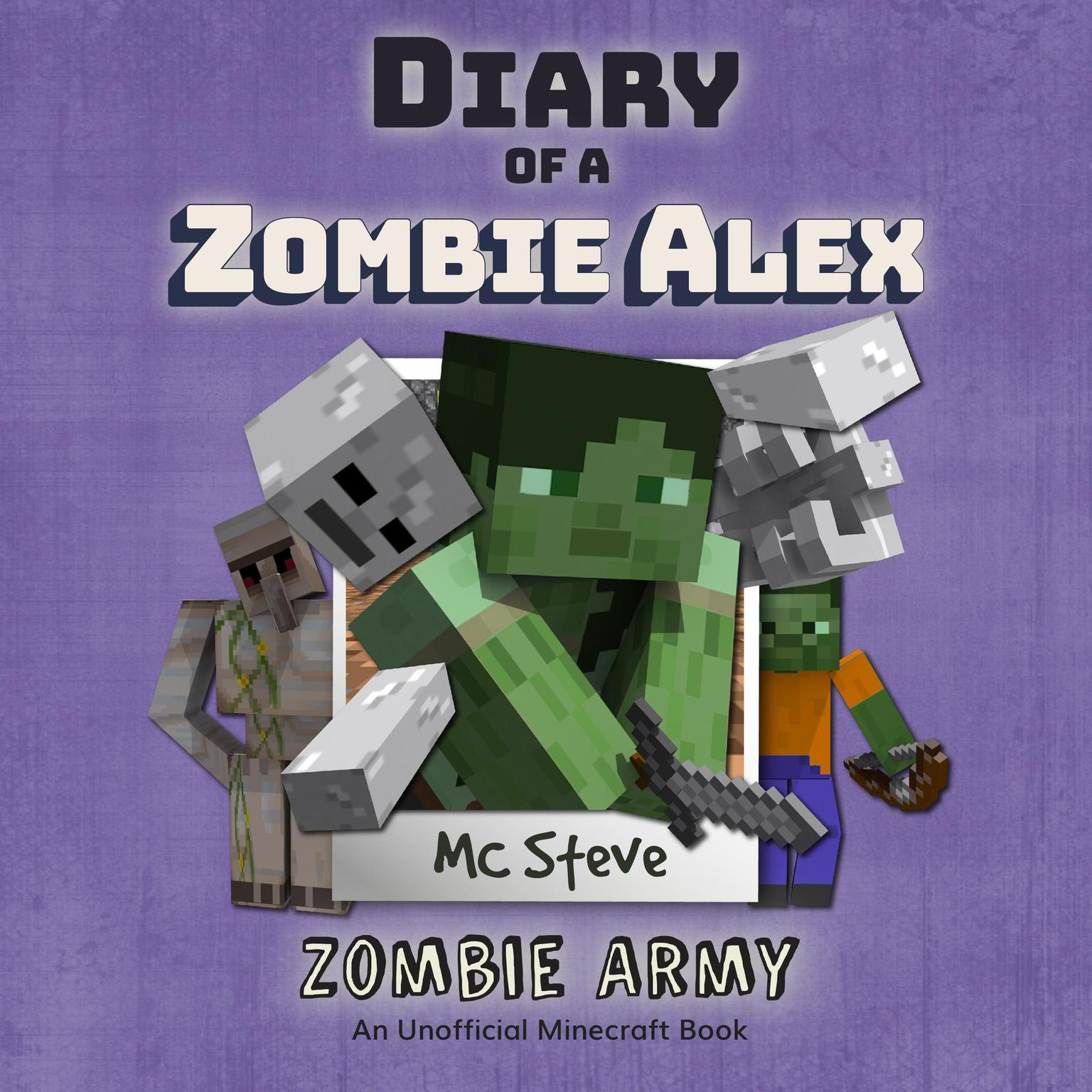 Printable Minecraft: Diary of a Minecraft Zombie Alex Book 2: Zombie Army (Unofficial Minecraft Diary Book) Audiobook Cover Art