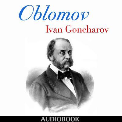 Oblomov Audiobook, by Ivan Goncharov