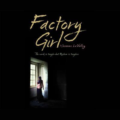 Factory Girl Audiobook, by Josanne La Valley