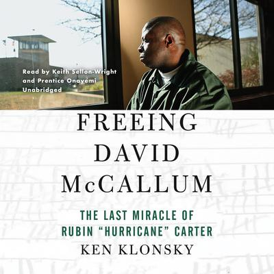 "Freeing David McCallum: The Last Miracle of Rubin ""Hurricane"" Carter Audiobook, by Ken Klonsky"