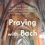 Praying with Bach Audiobook, by Abu Bakr, Alexander Carmichael, Johann Sebastian Bach