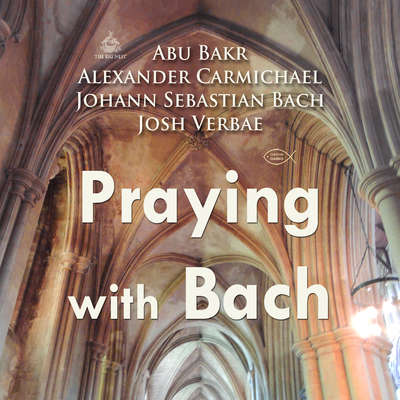 Praying with Bach Audiobook, by Abu Bakr