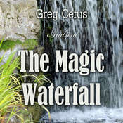 The Magic Waterfall: Ambient Sound for Mindfulness and Focus Audiobook, by Greg Cetus