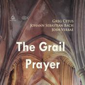 The Grail Prayer Audiobook, by Johann Sebastian Bach, Greg Cetus