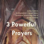 Three Powerful Prayers Audiobook, by Johann Sebastian Bach, Greg Cetus