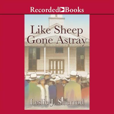 Like Sheep Gone Astray Audiobook, by Leslie J. Sherrod