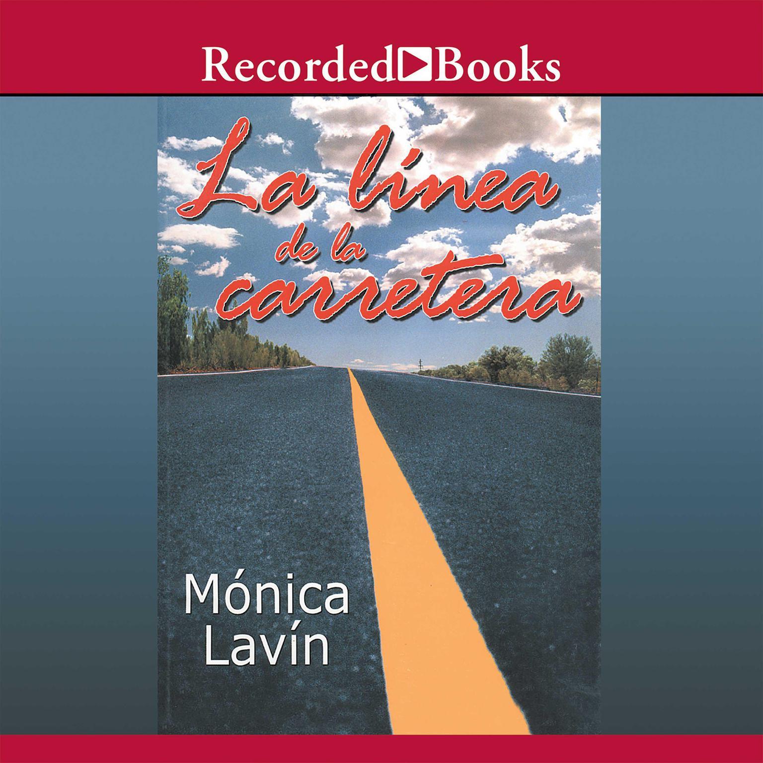 La Linea de la Carretera (The Highway Line) Audiobook, by Mónica Lavín