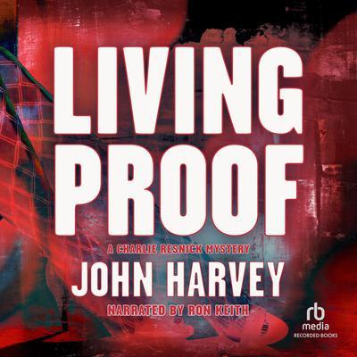 Living Proof Audiobook, by John  Harvey