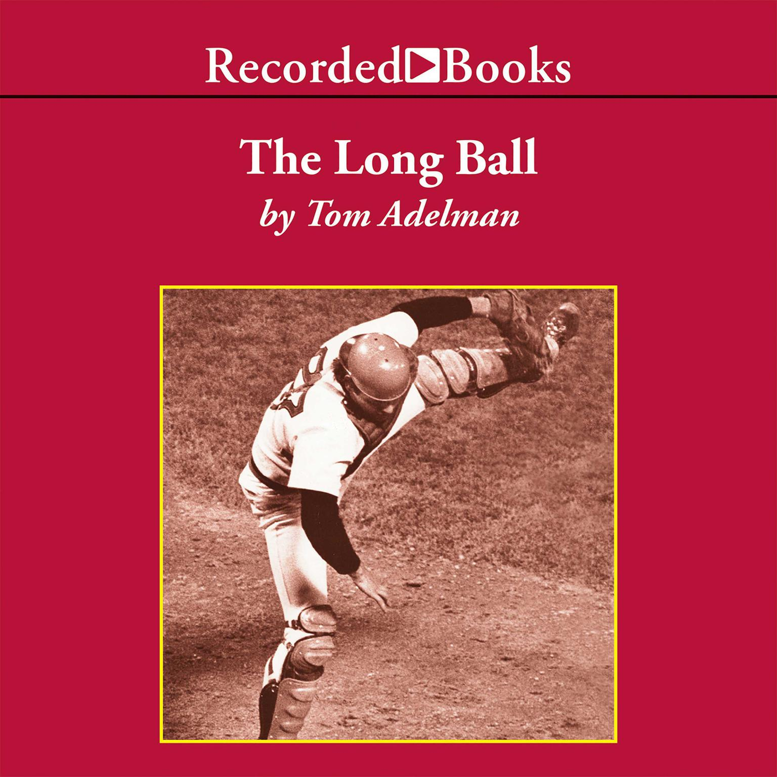 Printable The Long Ball: The Summer of '75—Spaceman, Catfish, Charlie Hustle, and the Greatest World Series Ever Played Audiobook Cover Art