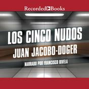 Los cinco nudos, by Juan Jacobo-Doger