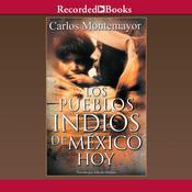 Los Pueblos Indios de Mexico Hoy, by Carlos Montemayor