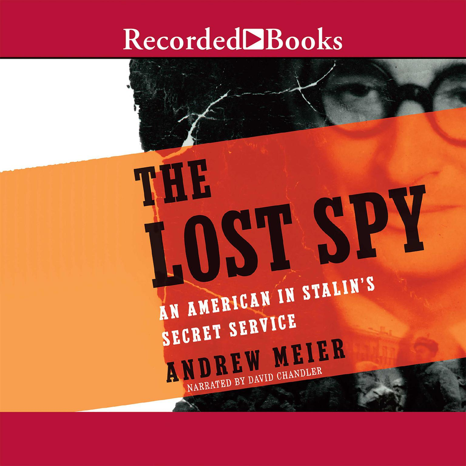 Printable The Lost Spy: An American in Stalin's Service Audiobook Cover Art