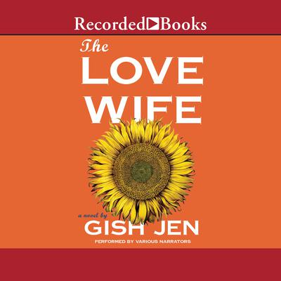 The Love Wife Audiobook, by Gish Jen